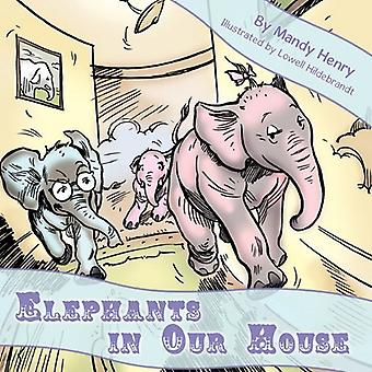 Elephants in Our House by Mandy Henry - 9781449070861 Book