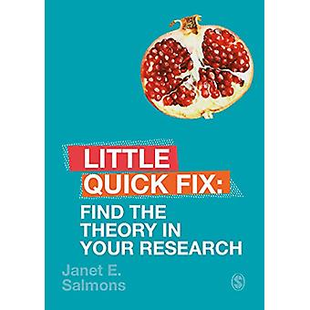Find the Theory in Your Research - Little Quick Fix by Janet Salmons -