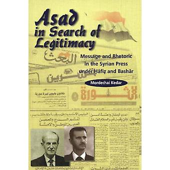 Asad in Search of Legitimacy - Message & Rhetoric in the Syrian Press