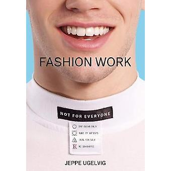 Jeppe Ugelvig - Fashion Work 1993-2019 by Jeppe Ugelvig - 978886208709