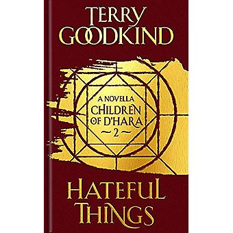 Hateful Things - The Children of D'Hara - episode 2 by Terry Goodkind
