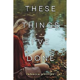 These Things I've Done by Dr. Rebecca Phillips - 9780062570918 Book