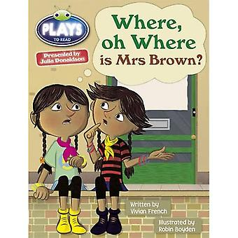 Julia Donaldson Plays Where Oh Where is Mrs Brown? (turquoise) (BUG CLUB)