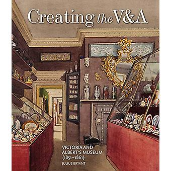 Creating the V&A - Victoria and Albert's Museum (1851-1861) by Jul