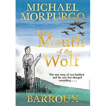 In the Mouth of the Wolf by Michael Morpurgo - 9781405293402 Book