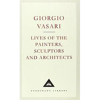 Lives of the Painters - Sculptors and Architects - v. 1 by Giorgio Vas