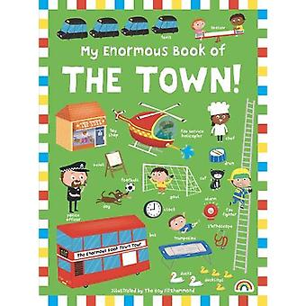 Enormous Book of The Town! by The Boy Fitzhammond - 9781784681739 Book