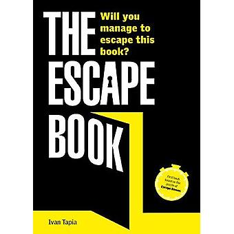 The Escape Book - Can you escape this book? by Ivan Tapia - 9781781317