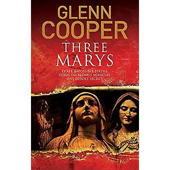 Three Marys by Glenn Cooper - 9780727829733 Book