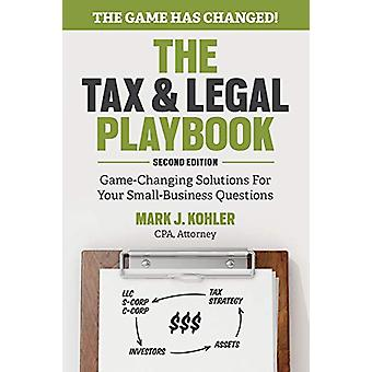Tax and Legal Playbook - Game-Changing Solutions To Your Small Busines