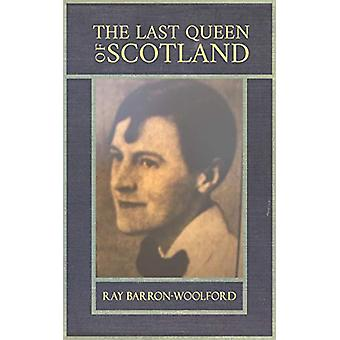 The Last Queen of Scotland by Ray Barron-Woolford - 9781643782690 Book
