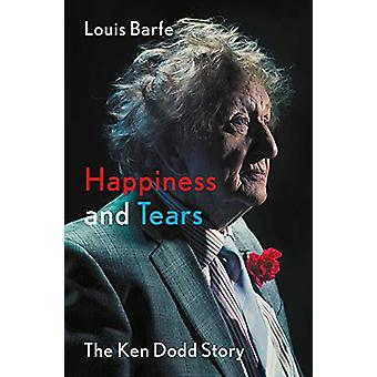 Happiness and Tears - The Ken Dodd Story by Louis Barfe - 978178854953