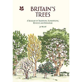 Britain's Trees - A Treasury of Traditions - Superstitions - Remedies
