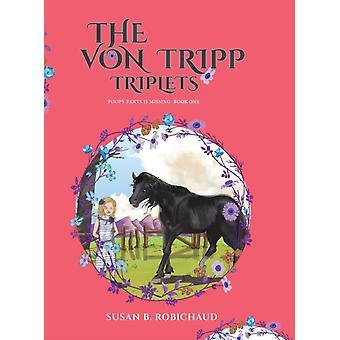 VON TRIPP TRIPLETS by ROBICHAUD & SUSAN B.