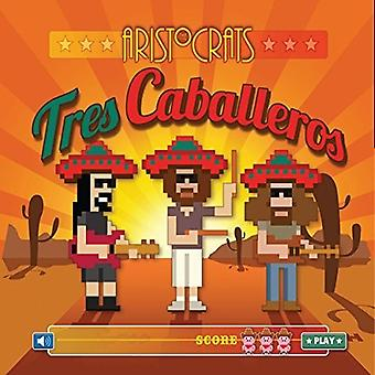 Aristocrats - Tres Caballeros [CD] USA import