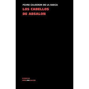 Los Cabellos de Absalon av Pedro Calderon De La Barca