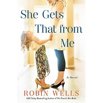 She Gets That From Me by Wells & Robin