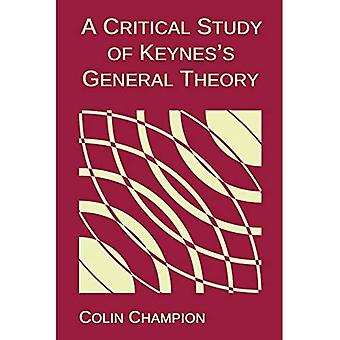 A Critical Study of Keynes's General Theory