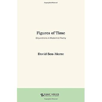 Figures of Time: Disjunctions in Modernist Poetry (SUNY serie, Literatuur . . . in theorie)