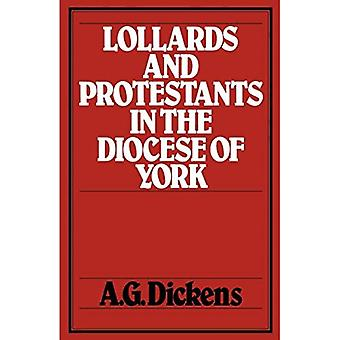Lollards And Protestants In The Diocese Of York, Vol. 10