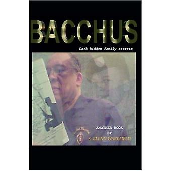 Bacchus by S. GLENN WAKEFIELD - 9781420837704 Book