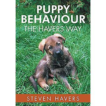 Puppy Behaviour the Havers Way by Steven Havers - 9781483432137 Book