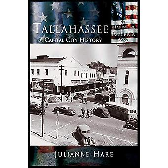 Tallahassee - A Capital City History by Julianne Hare - 9781589730830