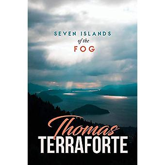Seven Islands of the Fog by Thomas Terraforte - 9781948828727 Book