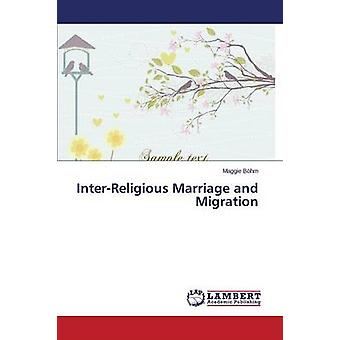 Inter-Religious Marriage and Migration by Bohm Maggie - 9783659793202