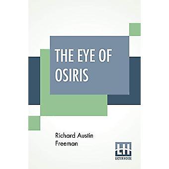 The Eye Of Osiris - A Detective Story by Richard Austin Freeman - 9789
