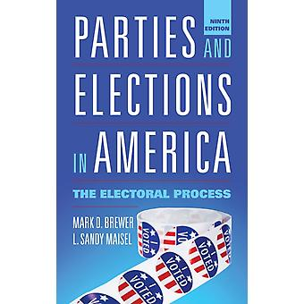 Parties and Elections in America by Mark D. BrewerL. Sandy Maisel