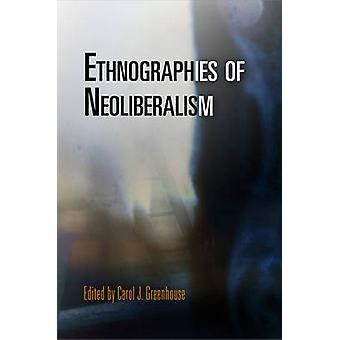 Ethnographies of Neoliberalism by Carol J. Greenhouse