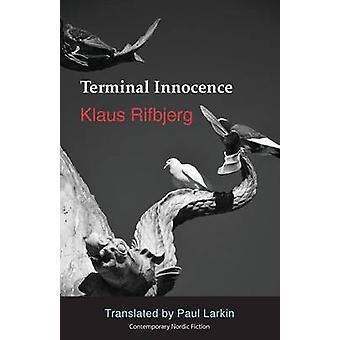 Terminal Innocence by Rifbjerg & Klaus
