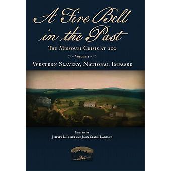 A Fire Bell in the Past von Herausgegeben von Jeffrey L Pasley & herausgegeben von John Craig Hammond