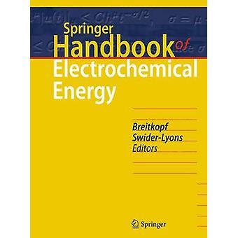 Springer Handbook of Electrochemical Energy by Edited by Cornelia Breitkopf & Edited by karen Swider Lyons