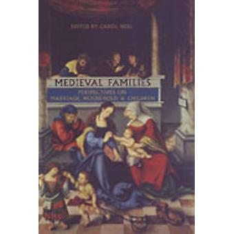 Medieval Families - Perspectives on Marriage - Household - and Childre