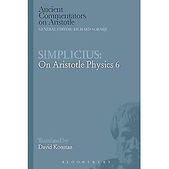 Simplicius: On Aristotle Physics 6 - Ancient Commentators on Aristotle