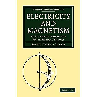 Elektryczność i magnetyzm: wprowadzenie do teorii matematycznej