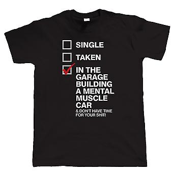 In Garage Building A Mental Muscle Car, Mens T-Shirt - Regalo per il suo compleanno compleanno