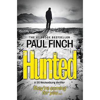Hunted (Detective Mark Heckenburg - Book 5) by Paul Finch - 978000749