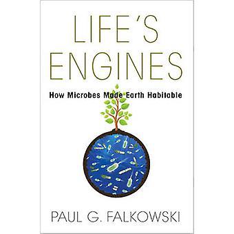 Life's silników - jaki sposób mikroby ziemi nadającej się do zamieszkania przez Paul G. Falkowsk