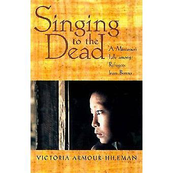 Chant pour les morts - la vie d'un missionnaire parmi les réfugiés de Birmanie par