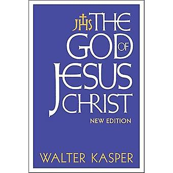The God of Jesus Christ by Walter Kasper - 9781441103611 Book