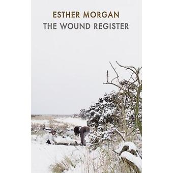 Het Register van de wond door Esther Morgan - 9781780374109 boek