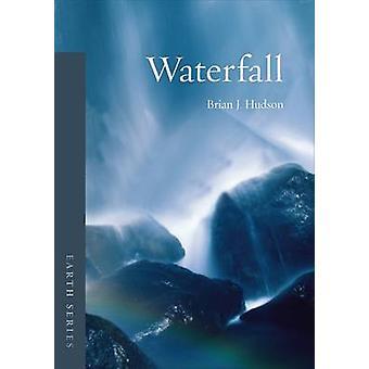 Vesiputous - luonnon ja kulttuurin Brian James Hudson - 9781861899187 B
