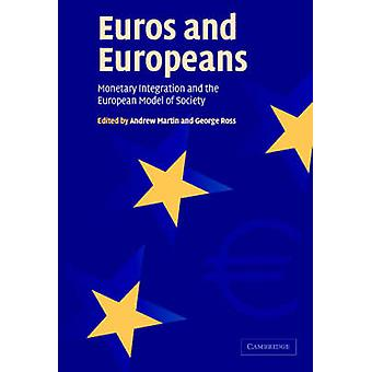 Euros and Europeans - Monetary Integration and the European Model of S