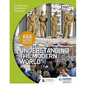 AQA GCSE historia - entender el mundo moderno por David Ferriby - D