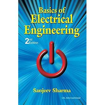 Basics of Electrical Engineering (2nd Revised edition) by Sanjeev Sha