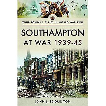 Southampton a guerra 1939-1945 (Paperback)