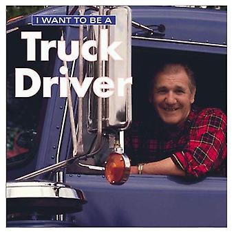 Je veux être un chauffeur de camion (I Want to Be (Firefly Broché))